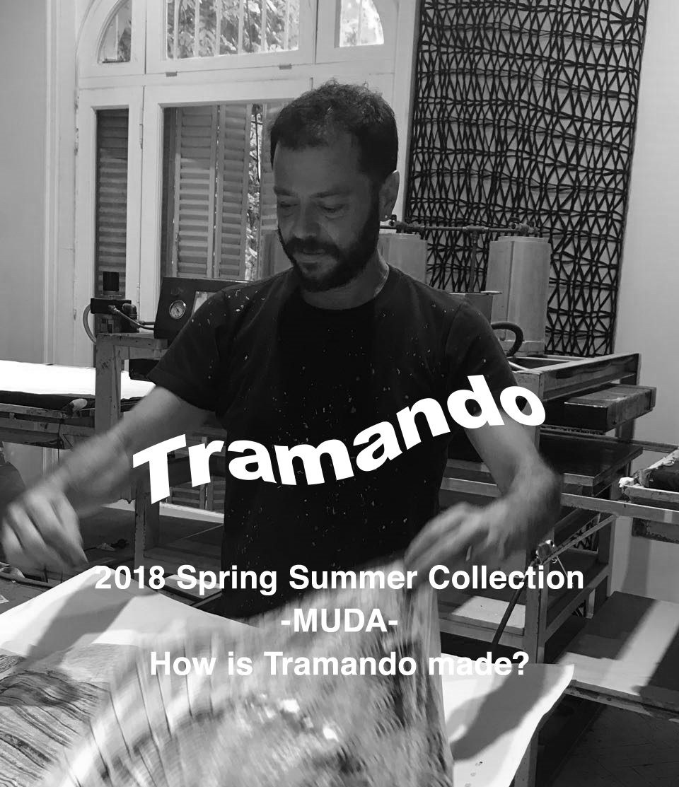 Tramando 2018 Spring Summer Collection -MUDA-