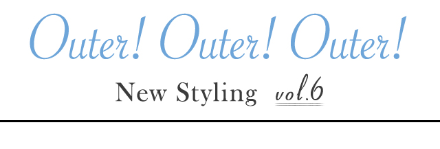 OUTER Items New Styling vol.6