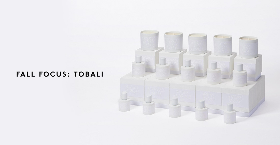 FALL FOCUS: TOBALI