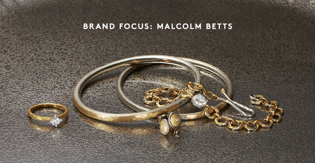 BRAND FOCUS: MALCOLM BETTS